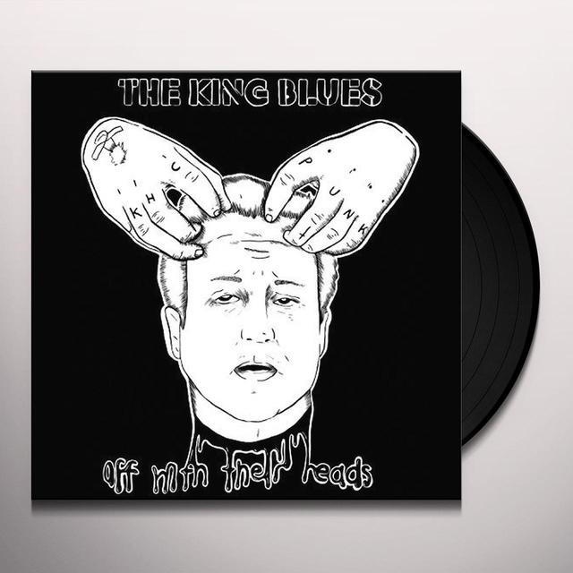King Blues OFF WITH THEIR HEADS Vinyl Record - UK Import