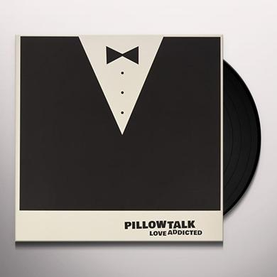 Pillowtalk LOVE ADDICTED Vinyl Record - UK Import
