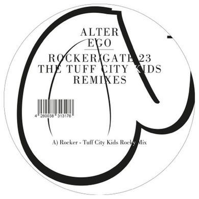 Alter Ego ROCKER / GATE 23 (THE TUFF CITY KIDS REMIXES) Vinyl Record