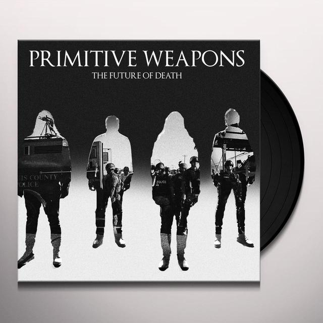 Primitive Weapons FUTURE OF DEATH Vinyl Record