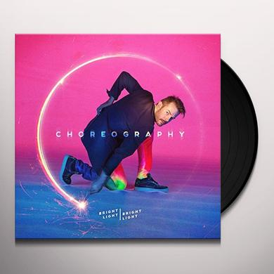 Bright Light Bright Light CHOREOGRAPHY Vinyl Record