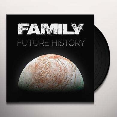 Family FUTURE HISTORY Vinyl Record