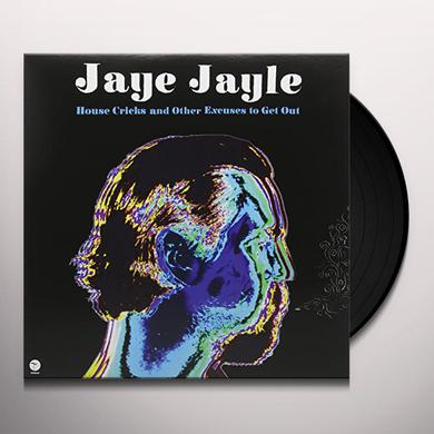 Jaye Jayle HOUSE CRICKS AND OTHER EXCUSES TO GET OUT Vinyl Record