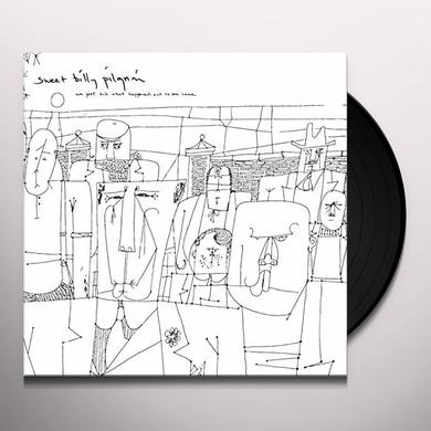 Sweet Billy Pilgrim WE JUST DID WHAT HAPPENED AND NO ONE CAME Vinyl Record