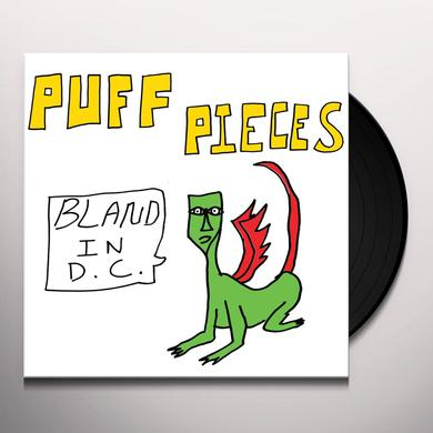 PUFF PIECES BLAND IN D.C. Vinyl Record