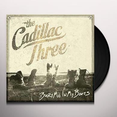 Cadillac Three BURY ME IN MY BOOTS Vinyl Record - Gatefold Sleeve