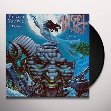 Angel Dust TO DUST YOU WILL DECAY Vinyl Record - UK Import