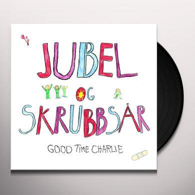 GOOD TIME CHARLIE JUBEL OG SKRUBBSAR Vinyl Record