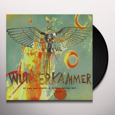 WUNDERKAMMER GI MEG NOE STERKT A DRIKKE VERDEN MED Vinyl Record