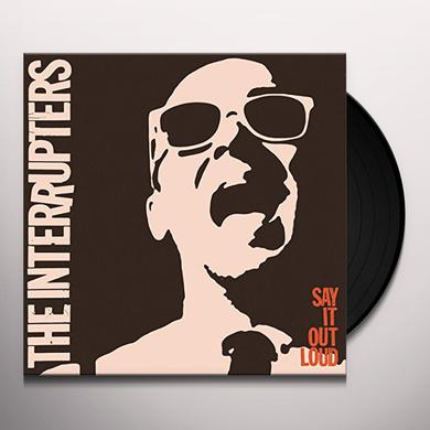 The Interrupters SAY IT OUT LOUD Vinyl Record