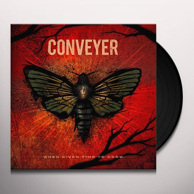 Conveyer WHEN GIVEN TIME TO GROW Vinyl Record