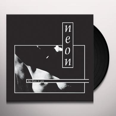 Neon MY BLUES IS YOU Vinyl Record