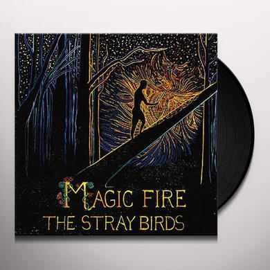 STRAY BIRDS MAGIC FIRE Vinyl Record
