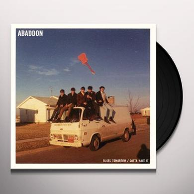 ABADDON BLUES TOMORROW / GOTTA HAVE IT Vinyl Record