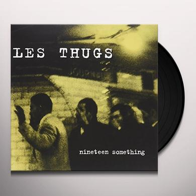Les Thugs NINETEEN SOMTHING Vinyl Record