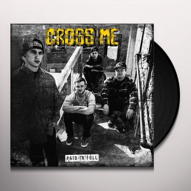 Cross Me PAID IN FULL Vinyl Record