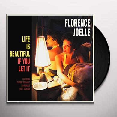 Florence Joelle LIFE IS BEAUTIFUL IF YOU LET IT Vinyl Record
