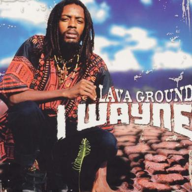 I Wayne LAVA GROUND Vinyl Record