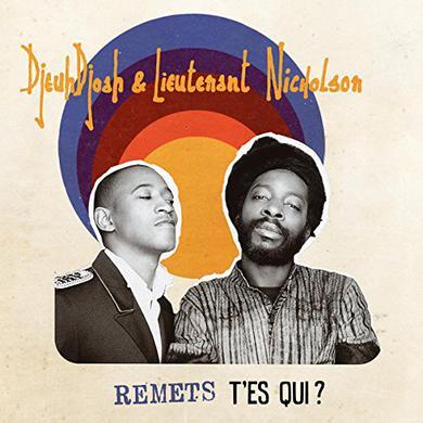 Djeuhdjoah / Lieutenant Nicholson REMETS T'ES QUI Vinyl Record