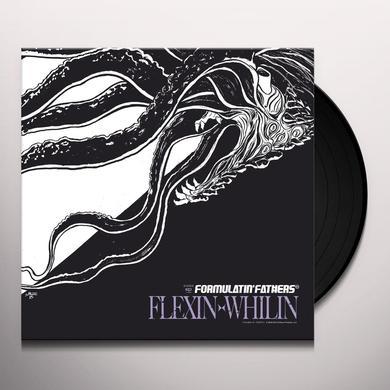 FORMULATIN' FATHERS FLEXIN X WHILIN Vinyl Record