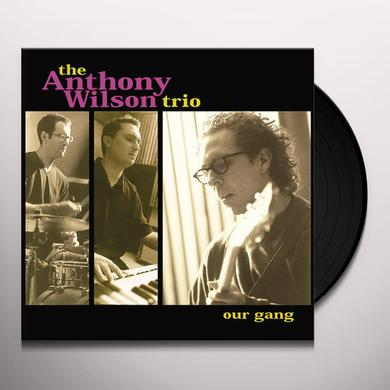 Anthony Trio Wilson OUR GANG Vinyl Record - 180 Gram Pressing