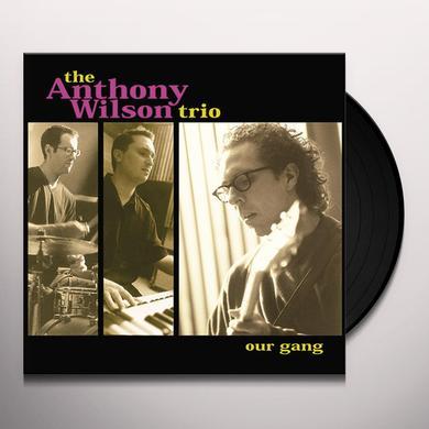 Anthony Trio Wilson OUR GANG Vinyl Record - 180 Gram Pressing