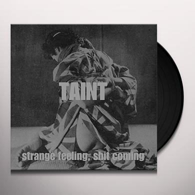 Taint STRANGE FEELING SHIT COMING Vinyl Record