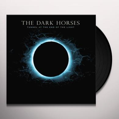 Dark Horses TUNNEL AT THE END OF THE LIGHT Vinyl Record