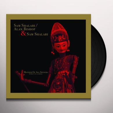 Sam Shalabi / Alan Bishop MOTHER OF ALL SINNERS Vinyl Record