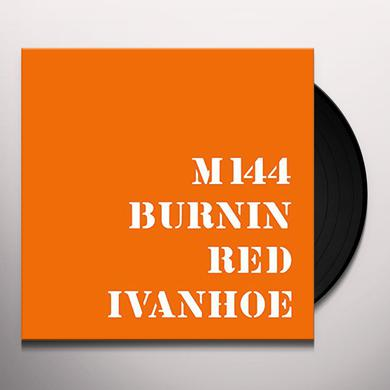 BURNIN RED IVANHOE M 144 Vinyl Record