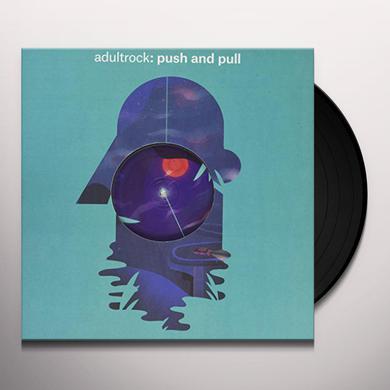 Adultrock PUSH & PULL Vinyl Record
