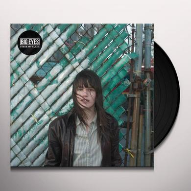 Big Eyes STAKE MY CLAIM Vinyl Record - Digital Download Included