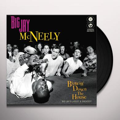 Big Jay Mcneely BLOWIN' DOWN THE HOUSE-BIG JAY'S LATEST & GREATEST Vinyl Record