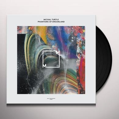 Michal Turtle PHANTOMS OF DREAMLAND Vinyl Record