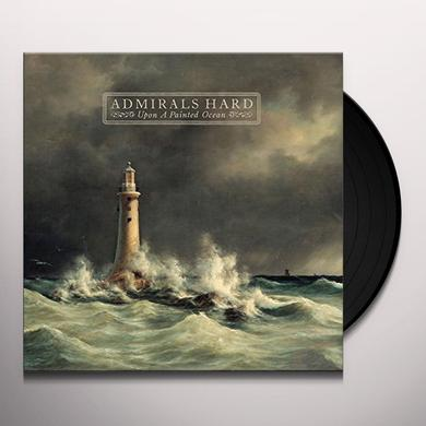 ADMIRALS HARD UPON A PAINTED OCEAN Vinyl Record