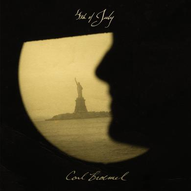 Carl Broemel 4TH OF JULY Vinyl Record