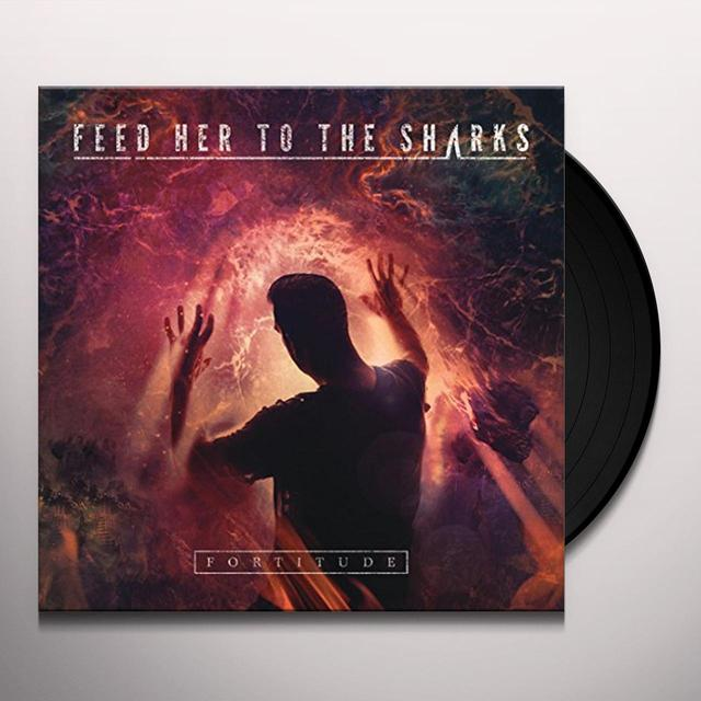Feed Her To The Sharks FORTITUDE Vinyl Record