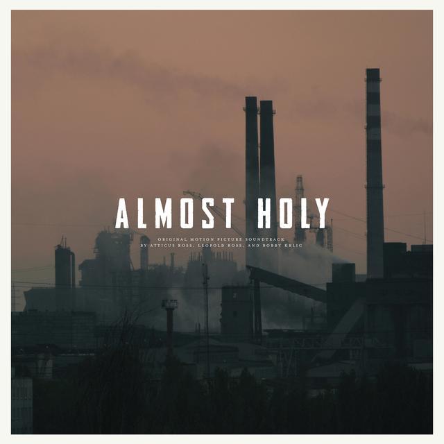 Atticus Ross / Leopold Ross / Bobby Krlic ALMOST HOLY / O.S.T. Vinyl Record