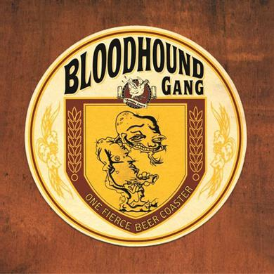 Bloodhound Gang ONE FIERCE BEER COASTER Vinyl Record
