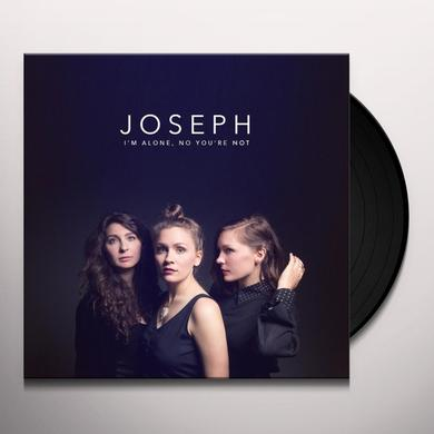 Joseph I'M ALONE NO YOU'RE NOT Vinyl Record