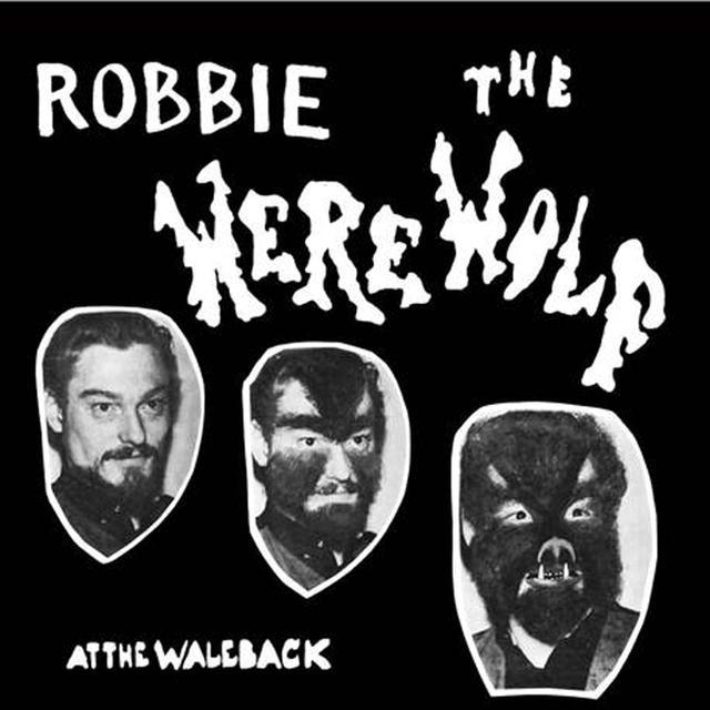 ROBBIE THE WEREWOLF AT THE WALEBACK Vinyl Record