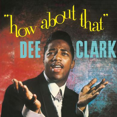 Dee Clark HOW ABOUT THAT Vinyl Record