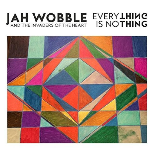 Jah Wobble EVERYTHING IS NOTHING Vinyl Record - Limited Edition, UK Import