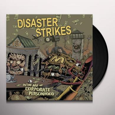 Disaster Strikes IN THE AGE OF CORPORATE PERSONHOOD Vinyl Record