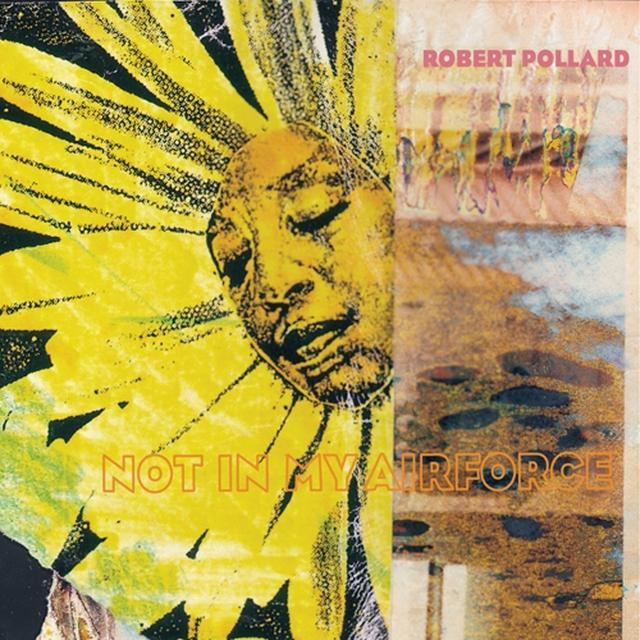 Robert Pollard NOT IN MY AIRFORCE Vinyl Record