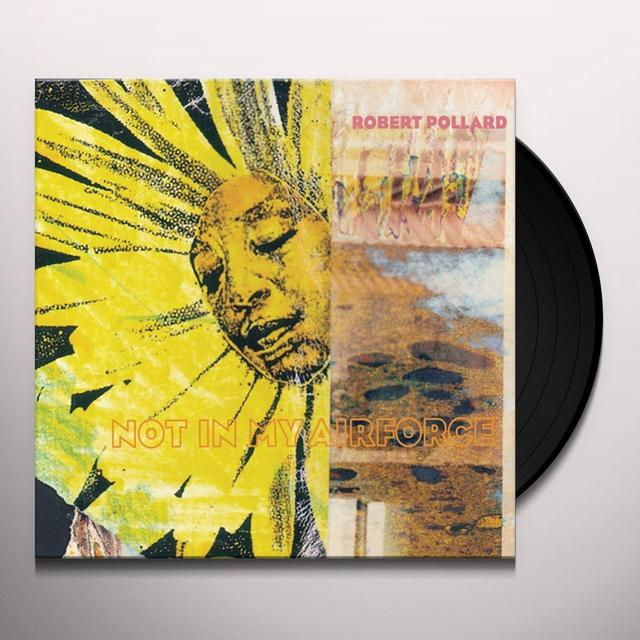 Robert Pollard NOT IN MY AIRFORCE Vinyl Record
