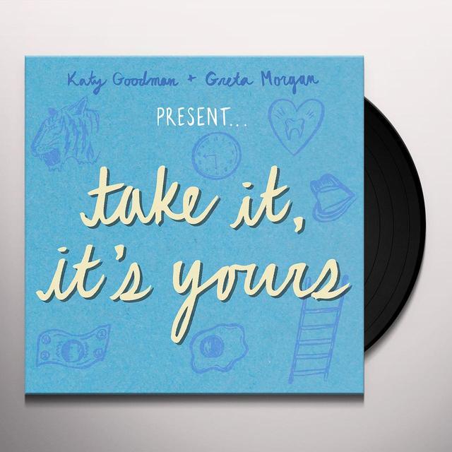 Katy Goodman / Greta Morgan TAKE IT IT'S YOURS Vinyl Record - 180 Gram Pressing, Digital Download Included