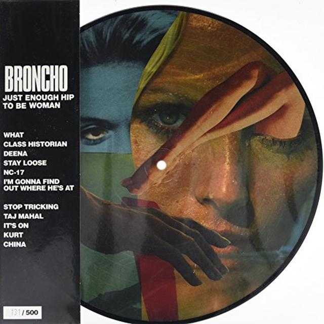 Broncho JUST ENOUGH HIP TO BE WOMAN Vinyl Record - Picture Disc, Canada Import