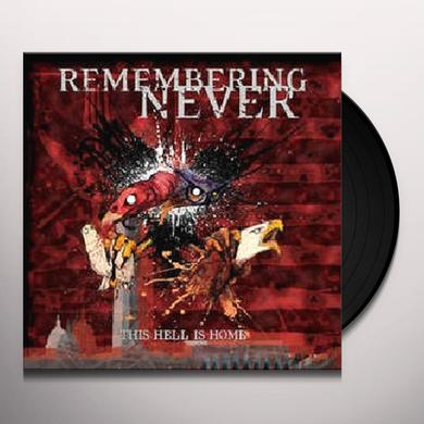 Remembering Never THIS HELL IS HOME Vinyl Record