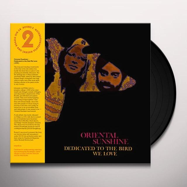Oriental Sunshine DEDICATED TO THE BIRD WE LOVE Vinyl Record - Remastered